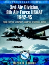 3rd Air Division, 8th Air Force USAF 1942-45 (eBook): Flying Fortress & Liberator Squadrons in Norfolk & Suffolk