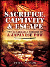 Sacrifice, Captivity and Escape (eBook): The Remarkable Memoirs of a Japanese POW
