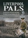 Liverpool Pals (eBook): 17th, 18th, 19th, 20th (Service) Battalions The King's (Liverpool Regiment).