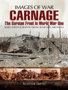 Carnage (eBook): The German Front in World War One