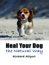 Heal Your Dog the Natural Way (eBook)