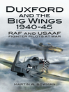 Duxford and the Big Wings 1940-45 (eBook): RAF and USAAF Fighter Pilots at War