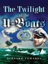 Twilight of the U-Boats (eBook)