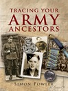 Tracing Your Army Ancestors (eBook): A Guide for Family Historians