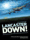 Lancaster Down! (eBook): The Extraordinary Tale of Seven Young Bomber Aircrew at War