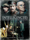 The Intelligencers (eBook): British Military Intelligence From the Middle Ages to 1929