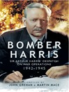 Bomber Harris (eBook): Sir Arthur Harris' Despatches on War Operations 1942-1945
