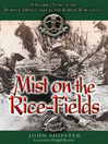 MIST ON THE RICE-FIELDS (eBook): A Soldier's Story of the Burma Campaign 1943 - 1045 and Korean War 1950-51
