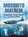 Mosquito Mayhem (eBook): de Havilland's Wooden Wonder in Action in WWII
