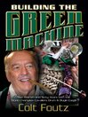 Building the Green Machine (eBook): Don Warren and Sixty Years with the World Champion Cavaliers Drum & Bugle Corps