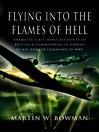 Flying Into the Flames of Hell (eBook): Flying with Bomber Command in World War II