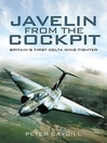 Javelin from the Cockpit (eBook): Britain's First Delta Wing Fighter