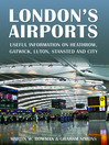 London's Airports (eBook): Useful Information on Heathrow, Gatwick, Luton, Stansted and City
