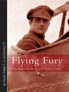Flying Fury (eBook): Five Years in the Royal Flying Corps
