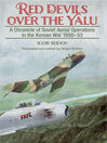Red Devils over the Yalu (eBook): A Chronicle of Soviet Aerial Operations in the Korean War 1950-53