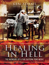 Healing in Hell (eBook): The Memoirs of a Far Eastern POW Medic