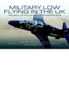 Military Low-Flying Aircraft (eBook): The Men Who Fly and the Skill of the Photograhers that Capture Them