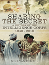 Sharing the Secret (eBook): The History of the Intelligence Corps 1940-2010