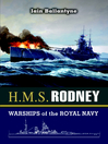 HMS Rodney (eBook): Slayer of the Bismarck and D-Day Saviour