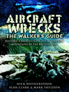 Aircraft Wrecks (eBook): The Walker's Guide; Historic Crash sites on the Moors and Mountains of the British Isles