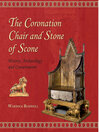 The Coronation Chair and Stone of Scone (eBook): History, Archaeology and Conservation