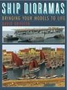 Ship Dioramas (eBook): Bringing your models to life