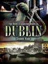 Foul Deeds and Suspicious Deaths in Dublin (eBook)