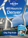 48 Hours in Greater Denver (eBook): USA Trips Travel Guide Book