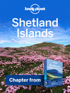 Shetland Islands (eBook): Chapter from Scotland's Highlands & Islands Travel Guide Book