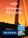 48 Hours in St Louis (eBook): USA Trips Travel Guide Book