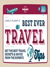 Best Ever Travel Tips (eBook): Get the Best Travel Secrets and Advice from the Experts