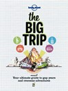The Big Trip (eBook): Your Ultimate Guide to Gap Years and Overseas Adventures