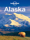 Alaska (eBook): Including Guides to Juneau & the Southeast, Anchorage and More