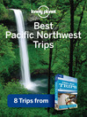 Best Pacific Northwest Trips (eBook): Chapter from USA's Best Trips, including Seattle