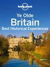 Ye Olde Britain (eBook): Best Historic Experiences