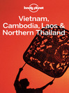 Vietnam, Cambodia, Laos & Northern Thailand (eBook): Including Guides to Angkor Wat, Halong Bay, Luang Prabang and More