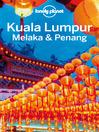 Kuala Lumpur, Melaka & Penang Travel Guide (eBook)