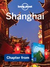 Shanghai – Guidebook Chapter (eBook): Shanghai Chapter from China Travel Guide Book