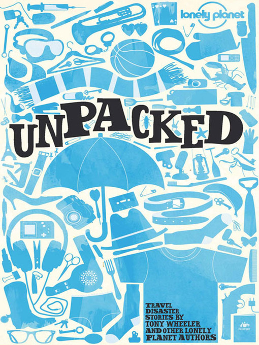 Lonely Planet's Unpacked (eBook)