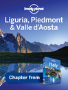 Liguria, Piedmont & Valle d'Aosta (eBook): Chapter from Italy Travel Guide Book