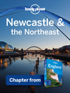 Newcastle & the Northeast – Guidebook Chapter (eBook): Chapter from England Travel Guide Book