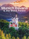Munich, Bavaria & the Black Forest Travel Guide (eBook)