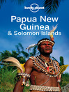 Papua New Guinea & Solomon Islands Travel Guide (eBook)