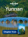 Yunnan – Guidebook Chapter (eBook): Yunnan Chapter from China Travel Guide Book