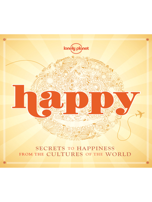 Happy (eBook): Secrets to Happiness from the Cultures of the World