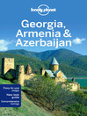 Georgia, Armenia & Azerbaijan (eBook): Including Guides to Tbilisi, Yerevan, Baku, Nagorno-Karabakh and More
