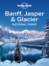 Banff, Jasper & Glacier National Parks Travel Guide (eBook)