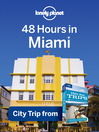 48 Hours in Miami (eBook): USA Trips Travel Guide Book