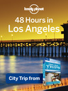 48 Hours in Los Angeles (eBook): Chapter from USA's Best Trips, a Travel Guide