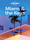 Miami & the Keys (eBook): Including Guides to Fort Lauderdale, the Everglades and More